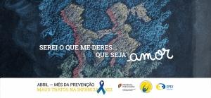 Campanha Mês de Abril - Mês de Prevenção dos Maus Tratos na Infância 2021